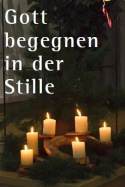 Gott begegnen in der Stille